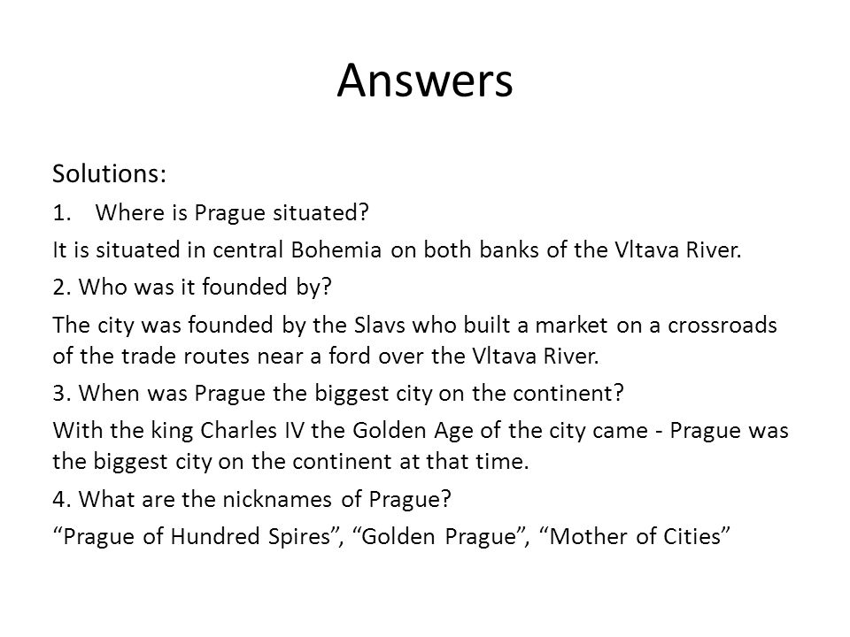 Answers Solutions: 1.Where is Prague situated.