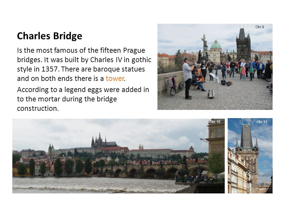 Charles Bridge Is the most famous of the fifteen Prague bridges.