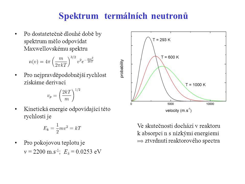 Spektrum termálních neutronů Po dostatetečně dlouhé době by spektrum mělo odpovídat Maxwellovskému spektru Pro nejpravděpodobnější rychlost získáme de