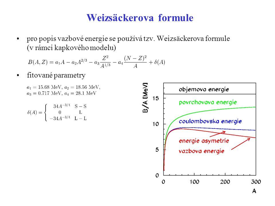 Weizsäckerova formule pro popis vazbové energie se používá tzv. Weizsäckerova formule (v rámci kapkového modelu) fitované parametry