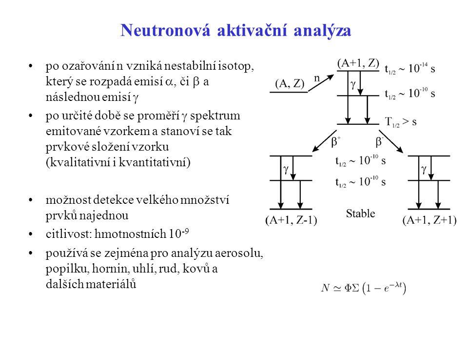Neutronová aktivační analýza po ozařování n vzniká nestabilní isotop, který se rozpadá emisí , či  a následnou emisí  po určité době se proměří  s