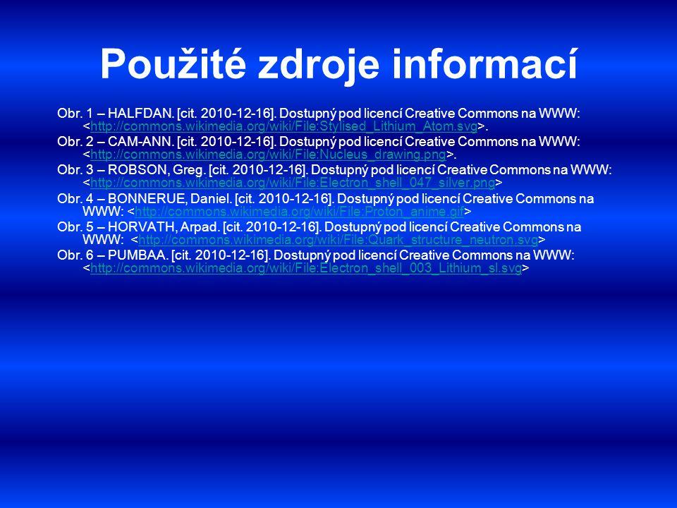 Použité zdroje informací Obr. 1 – HALFDAN. [cit. 2010-12-16]. Dostupný pod licencí Creative Commons na WWW:.http://commons.wikimedia.org/wiki/File:Sty