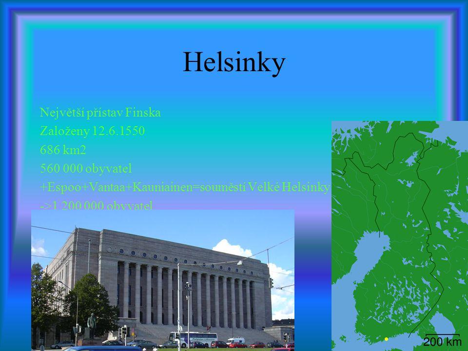 Helsinky Největší přístav Finska Založeny 12.6.1550 686 km2 560 000 obyvatel +Espoo+Vantaa+Kauniainen=souměstí Velké Helsinky ->1 200 000 obyvatel