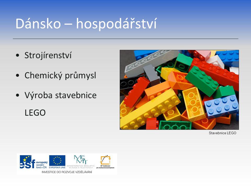 Dánsko – hospodářství Strojírenství Chemický průmysl Výroba stavebnice LEGO Stavebnice LEGO
