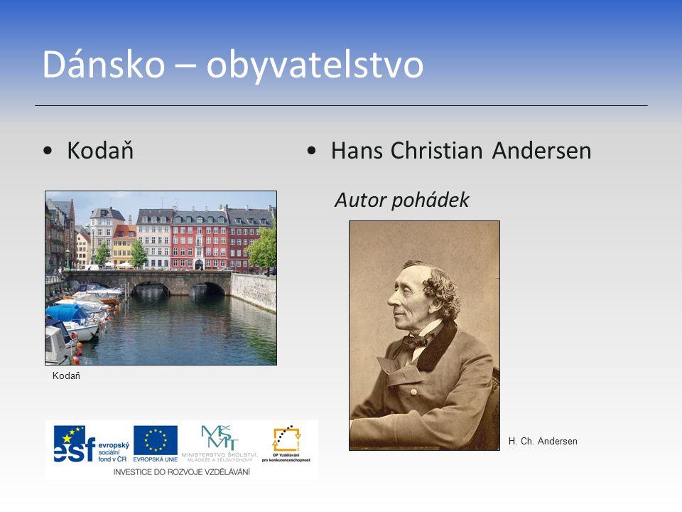 Dánsko – obyvatelstvo KodaňHans Christian Andersen Autor pohádek Kodaň H. Ch. Andersen