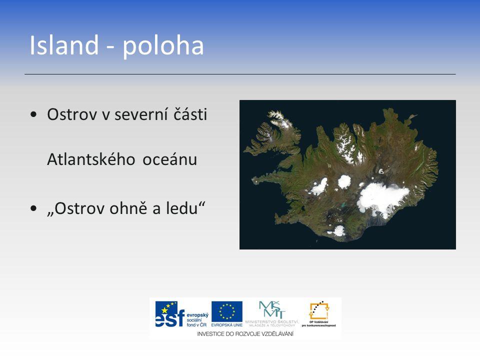 """Island - poloha Ostrov v severní části Atlantského oceánu """"Ostrov ohně a ledu"""