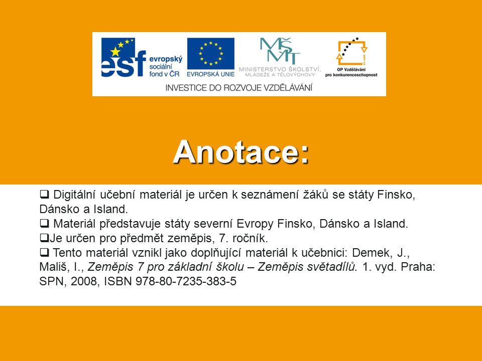 Anotace:  Digitální učební materiál je určen k seznámení žáků se státy Finsko, Dánsko a Island.