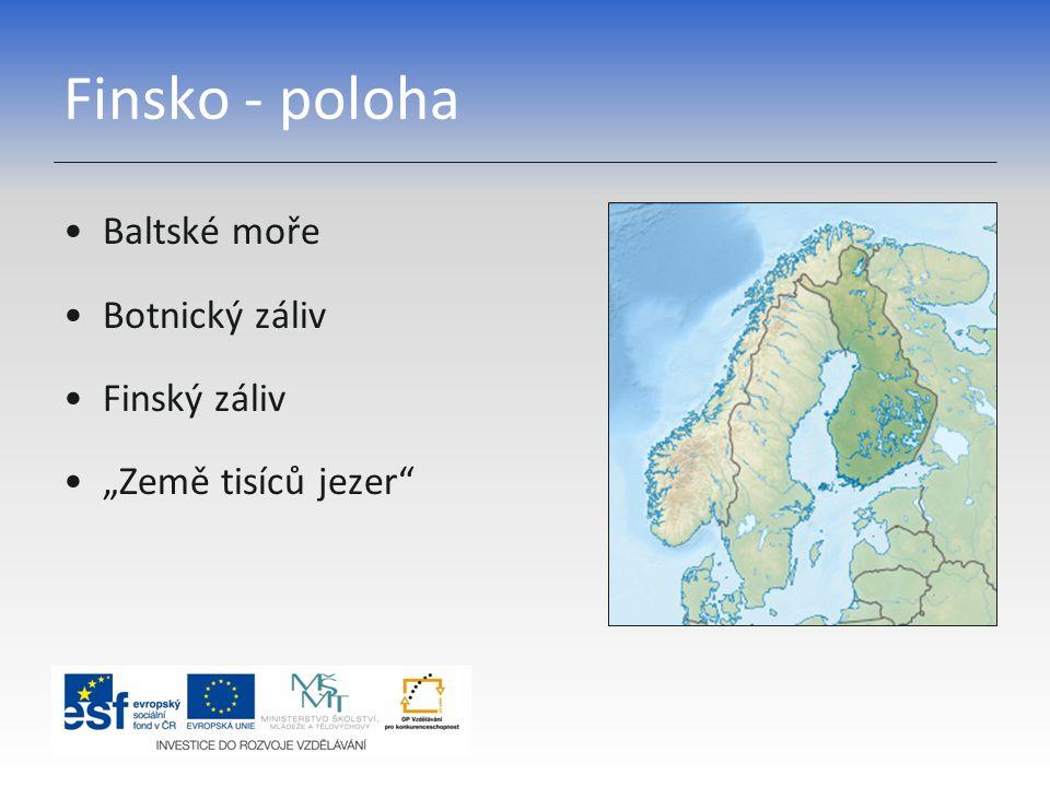 """Finsko - poloha Baltské moře Botnický záliv Finský záliv """"Země tisíců jezer"""