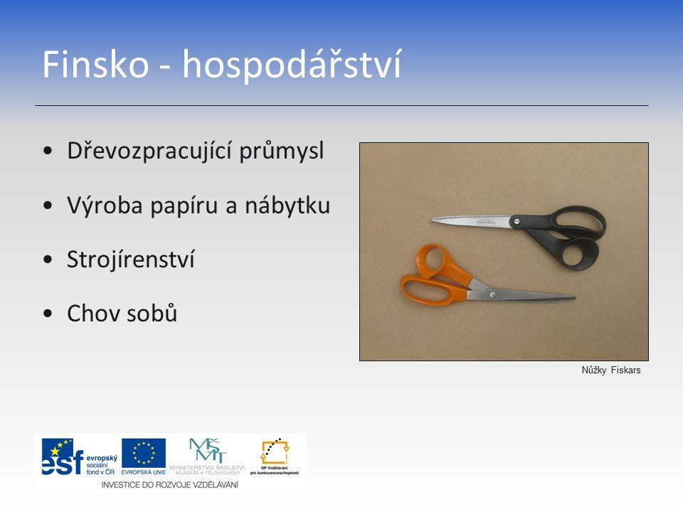 Finsko - hospodářství Dřevozpracující průmysl Výroba papíru a nábytku Strojírenství Chov sobů Nůžky Fiskars