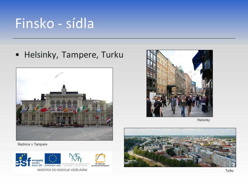 Finsko - sídla Helsinky, Tampere, Turku Helsinky Radnice v Tampere Turku