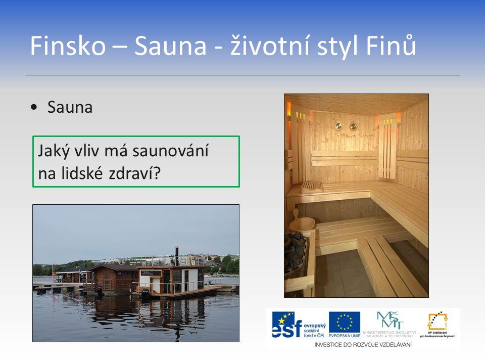 Finsko – Sauna - životní styl Finů Sauna Jaký vliv má saunování na lidské zdraví?