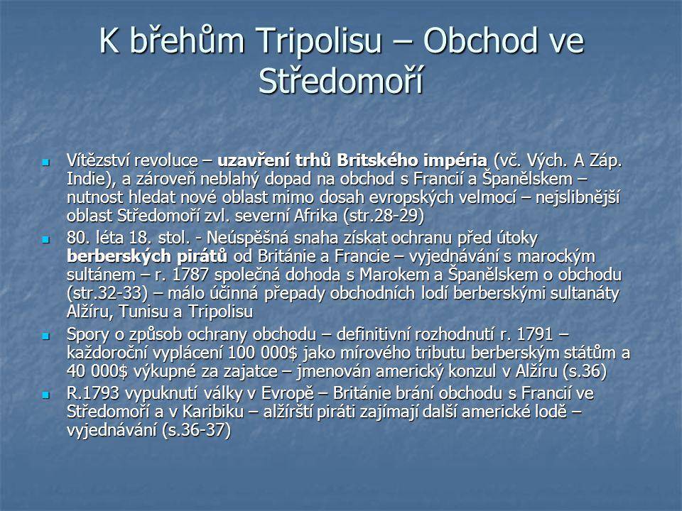 K břehům Tripolisu – Obchod ve Středomoří Vítězství revoluce – uzavření trhů Britského impéria (vč.