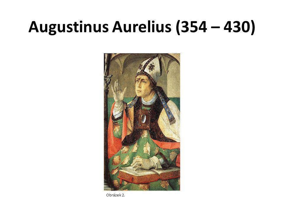 Augustinus Aurelius (354 – 430) Obrázek 2.