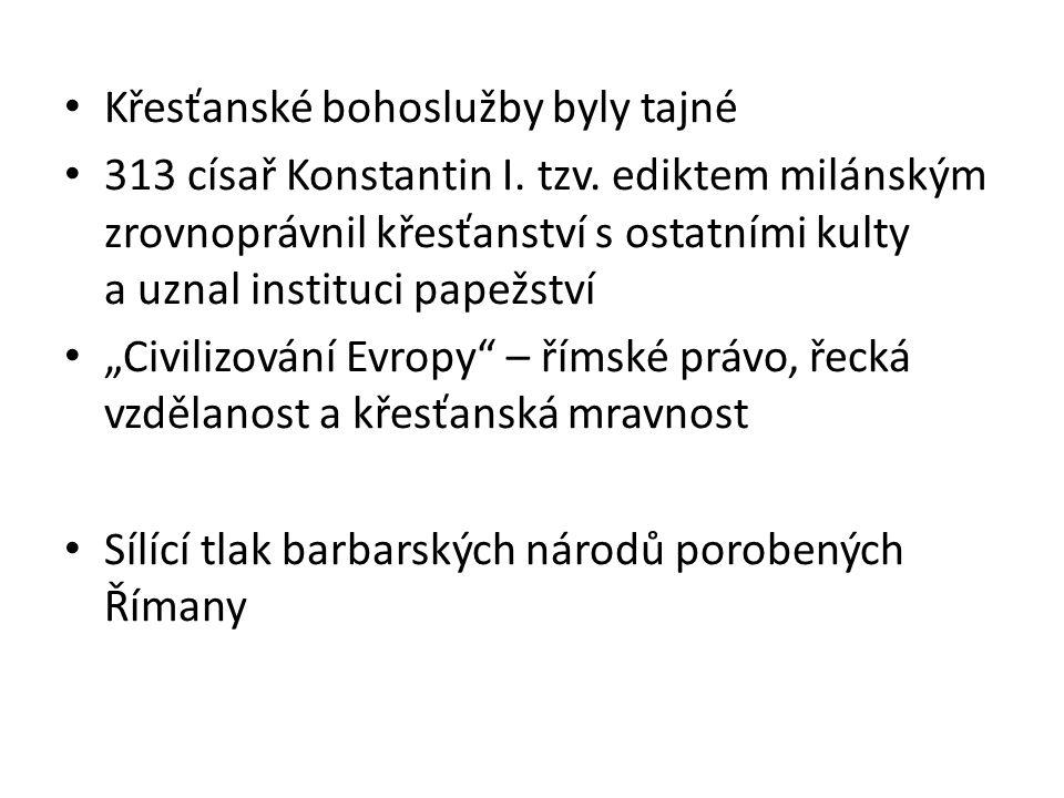 Křesťanské bohoslužby byly tajné 313 císař Konstantin I.