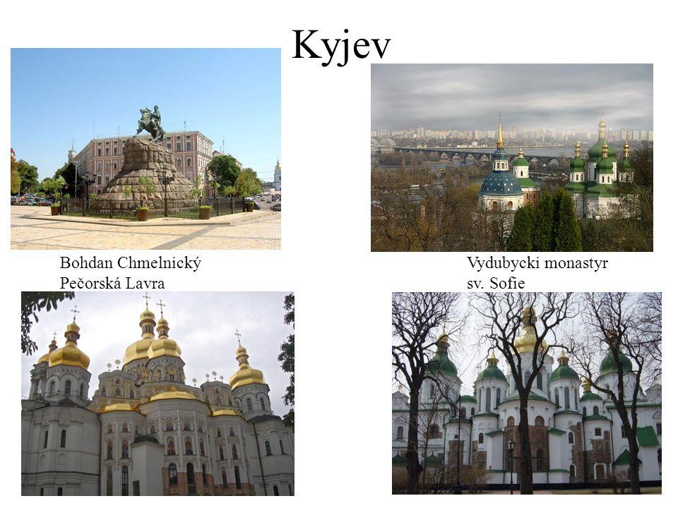 Kyjev Bohdan ChmelnickýVydubycki monastyr Pečorská Lavrasv. Sofie