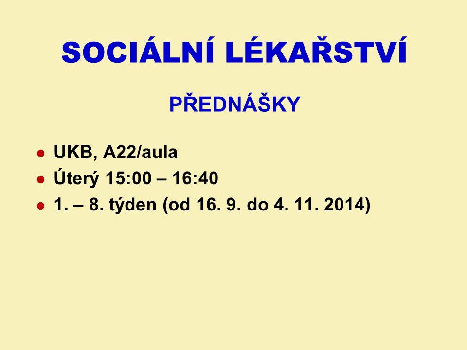 UKB, A22/aula Úterý 15:00 – 16:40 1.– 8. týden (od 16.