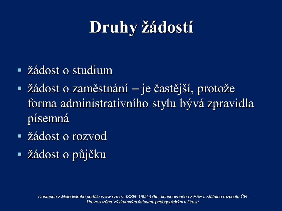 Příklady žádostí  žádost o studium Přihláška na vzdělávací instituce je formou žádosti o studium.