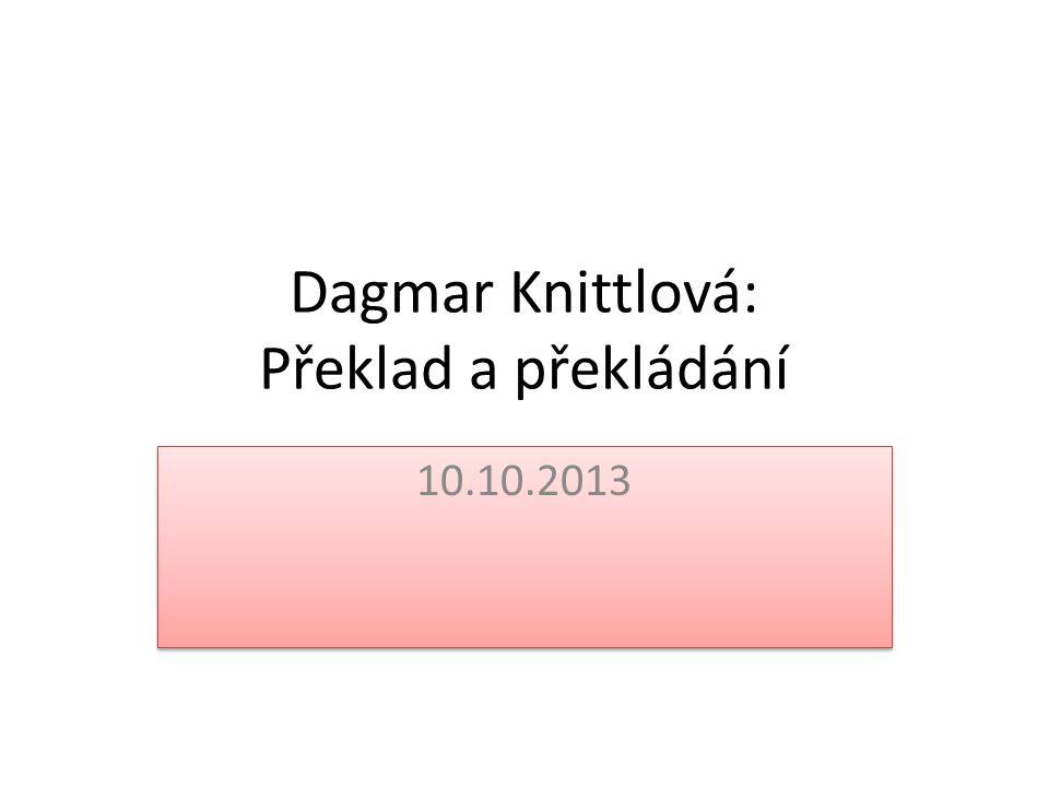 Dagmar Knittlová: Překlad a překládání 10.10.2013