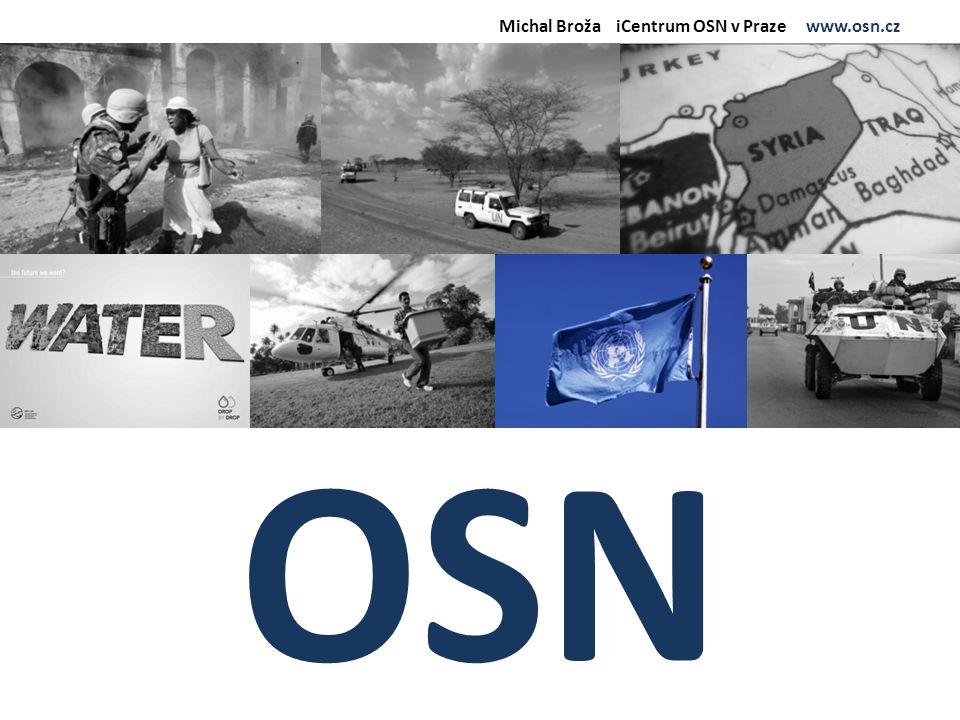 Michal Broža iCentrum OSN v Praze www.osn.cz OSN