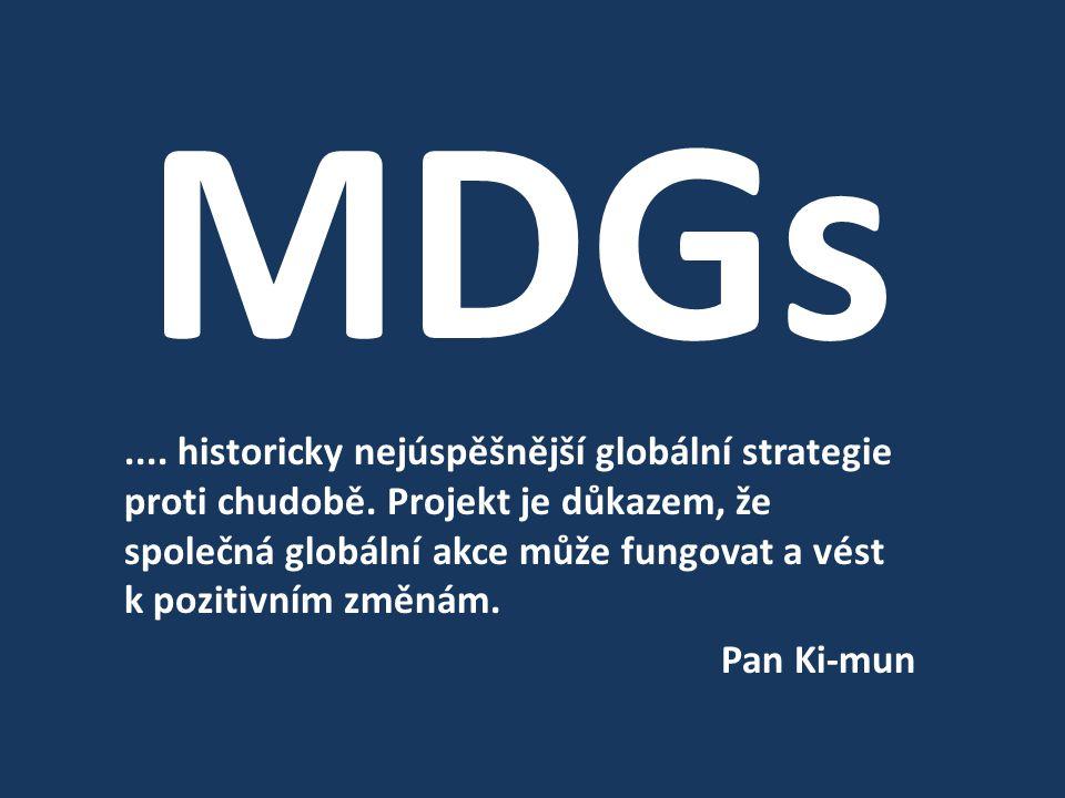 MDGs.... historicky nejúspěšnější globální strategie proti chudobě.