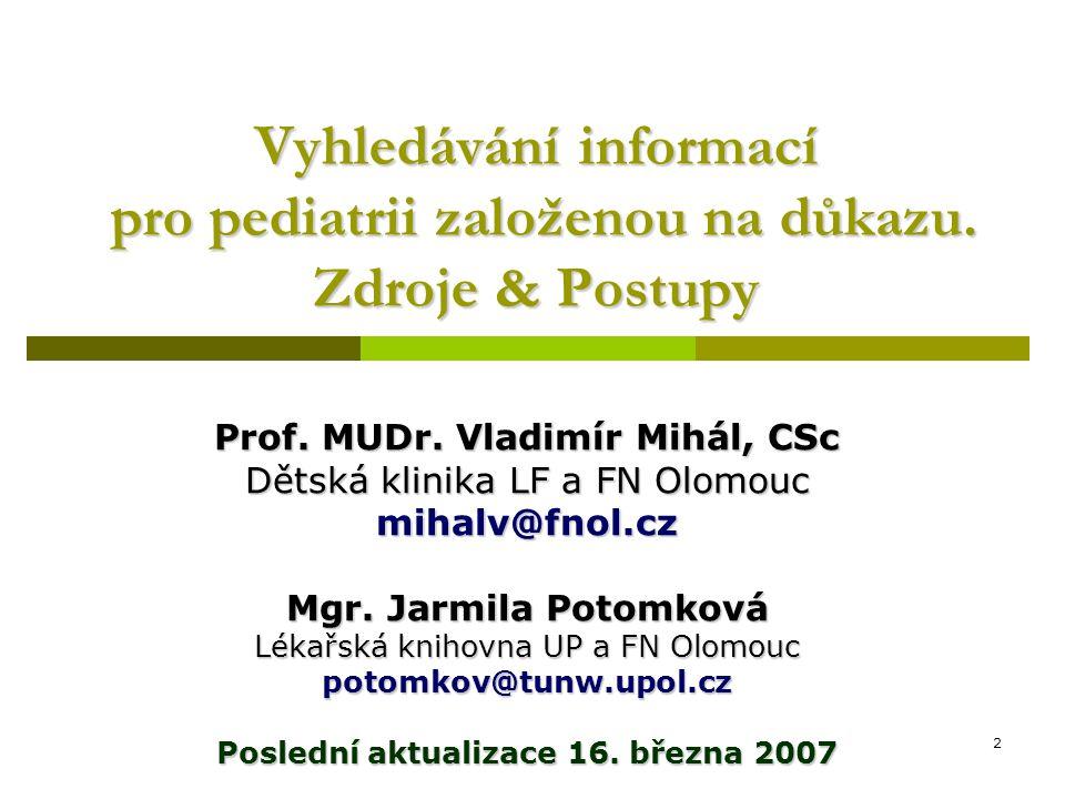 2 Vyhledávání informací pro pediatrii založenou na důkazu.