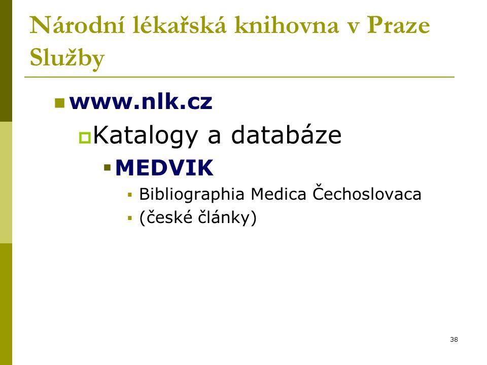 38 Národní lékařská knihovna v Praze Služby www.nlk.cz  Katalogy a databáze  MEDVIK  Bibliographia Medica Čechoslovaca  (české články)