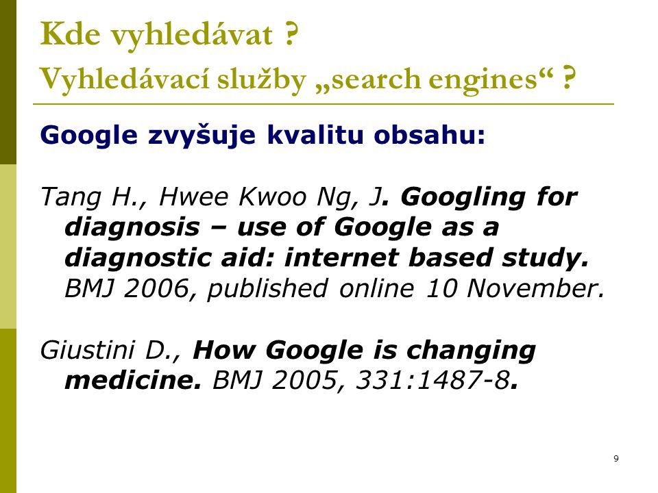 """9 Kde vyhledávat .Vyhledávací služby """"search engines ."""