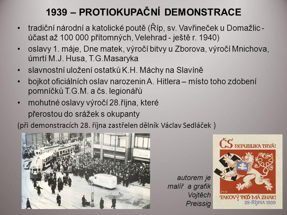 1939 – PROTIOKUPAČNÍ DEMONSTRACE tradiční národní a katolické poutě (Říp, sv. Vavřineček u Domažlic - účast až 100 000 přítomných, Velehrad - ještě r.