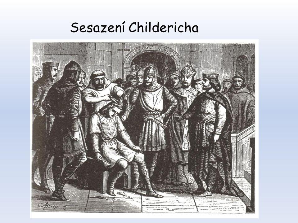 Karlovci 8. století - majordomus Pipin III. Krátký provedl puč (posledního krále poslal do kláštera) nechal se pomazat na krále, získal souhlas papeže