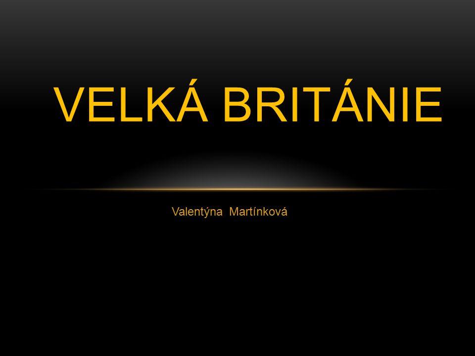 Valentýna Martínková VELKÁ BRITÁNIE