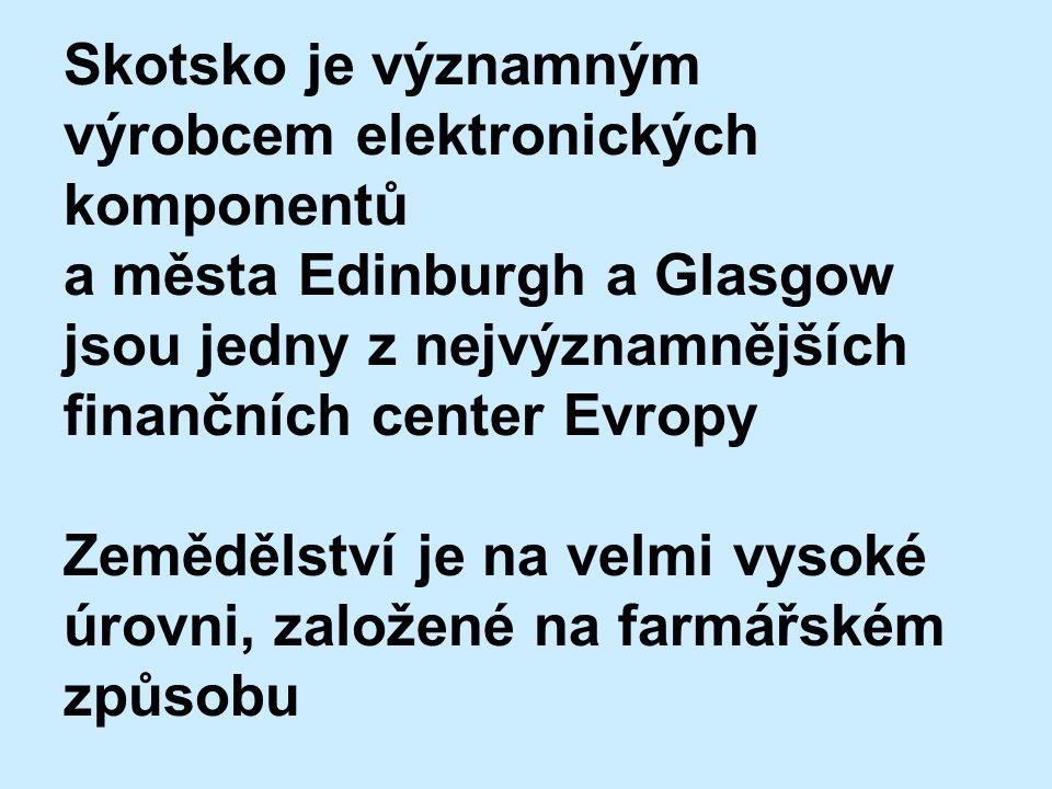 Skotsko je významným výrobcem elektronických komponentů a města Edinburgh a Glasgow jsou jedny z nejvýznamnějších finančních center Evropy Zemědělství je na velmi vysoké úrovni, založené na farmářském způsobu