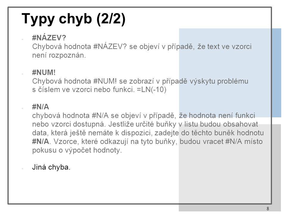 8 Typy chyb (2/2) ● #NÁZEV. Chybová hodnota #NÁZEV.