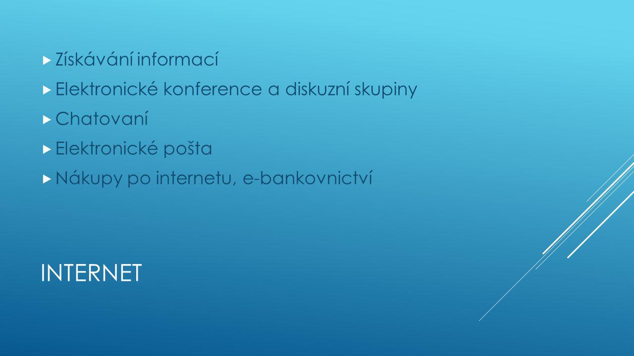 INTERNET  Získávání informací  Elektronické konference a diskuzní skupiny  Chatovaní  Elektronické pošta  Nákupy po internetu, e-bankovnictví