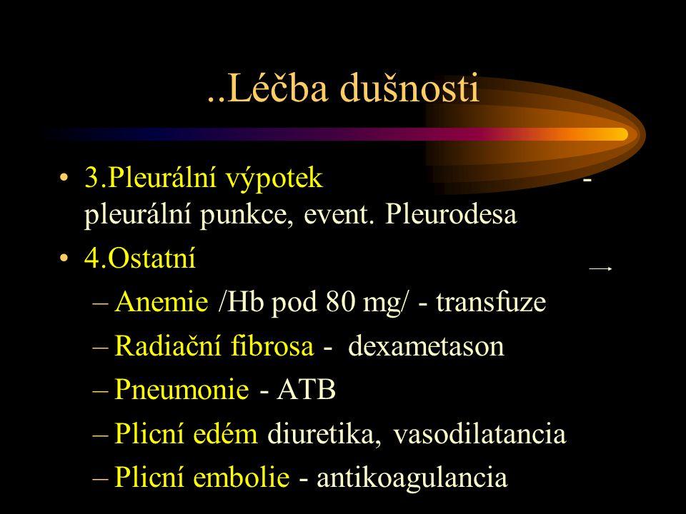 ..Léčba dušnosti 3.Pleurální výpotek - pleurální punkce, event.