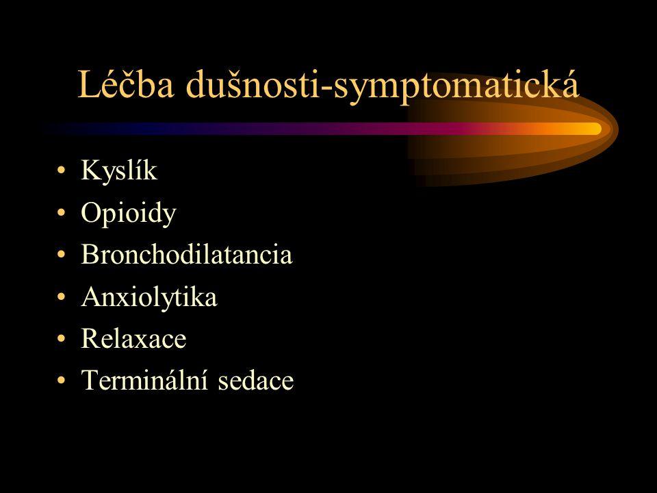 Léčba dušnosti-symptomatická Kyslík Opioidy Bronchodilatancia Anxiolytika Relaxace Terminální sedace