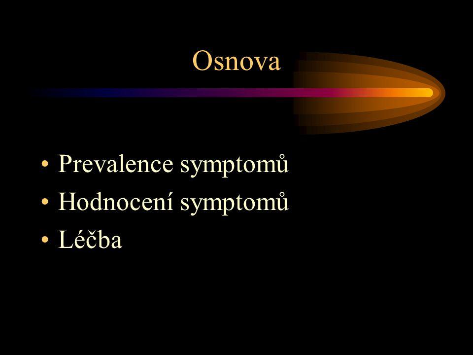 Osnova Prevalence symptomů Hodnocení symptomů Léčba