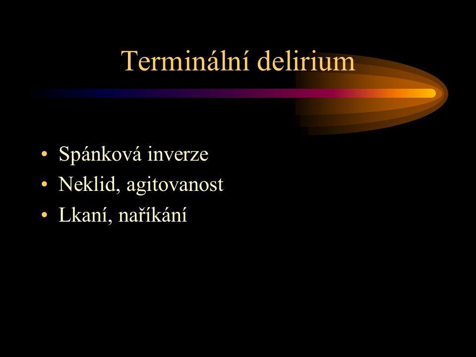 Terminální delirium Spánková inverze Neklid, agitovanost Lkaní, naříkání
