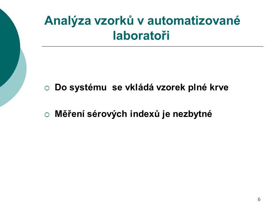 6 Analýza vzorků v automatizované laboratoři  Do systému se vkládá vzorek plné krve  Měření sérových indexů je nezbytné