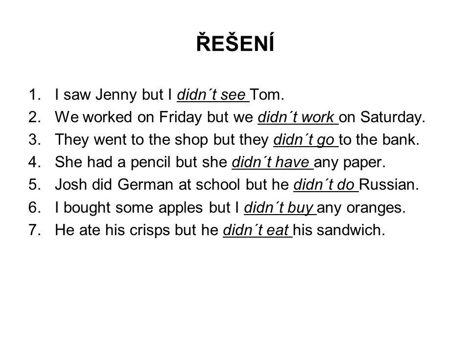 Tázací věta – minulý čas prostý Příklady Did you work yesterday.