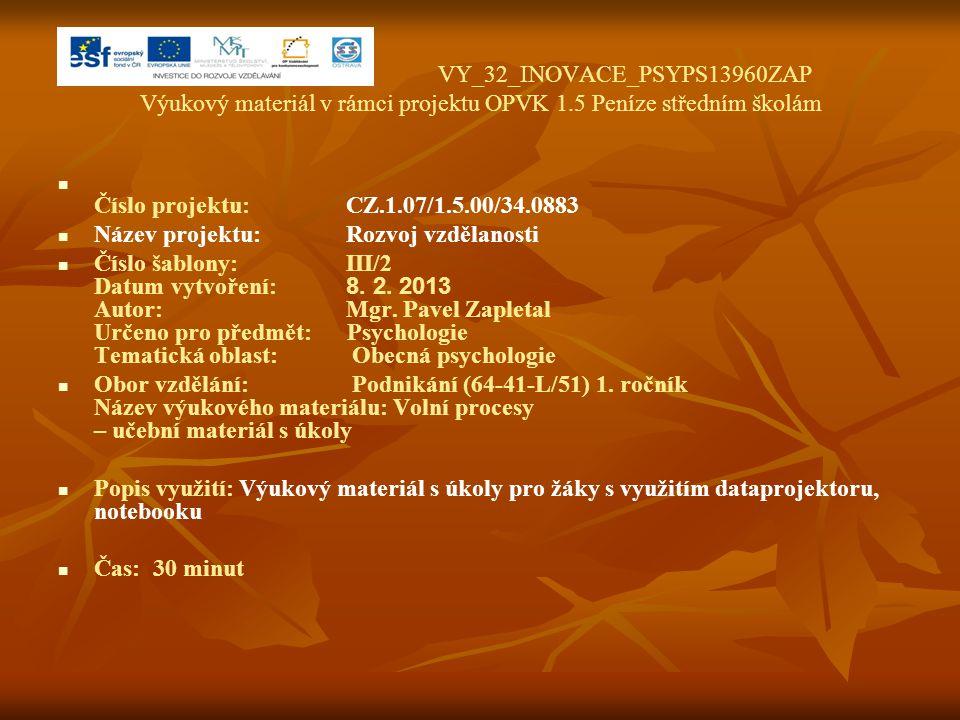 VY_32_INOVACE_PSYPS13960ZAP Výukový materiál v rámci projektu OPVK 1.5 Peníze středním školám Číslo projektu:CZ.1.07/1.5.00/34.0883 Název projektu:Roz