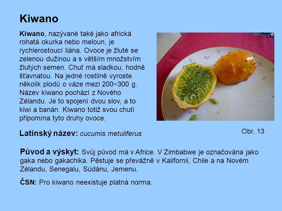 Kiwano Kiwano, nazývané také jako africká rohatá okurka nebo meloun, je rychlerostoucí liána. Ovoce je žluté se zelenou dužinou a s větším množstvím ž
