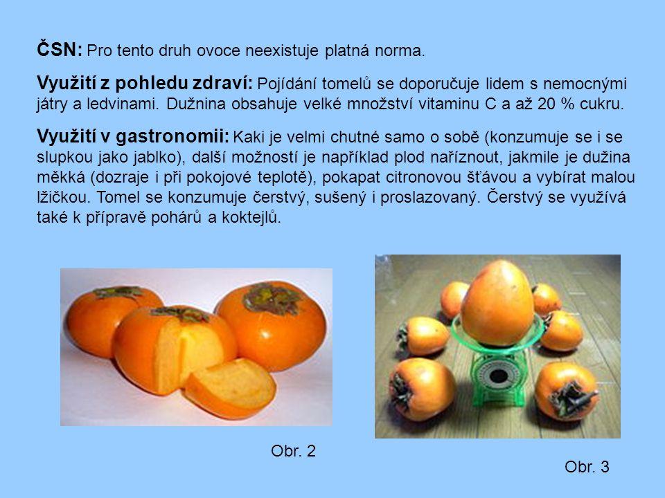 ČSN: Pro tento druh ovoce neexistuje platná norma. Využití z pohledu zdraví: Pojídání tomelů se doporučuje lidem s nemocnými játry a ledvinami. Dužnin