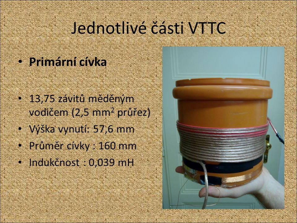 Jednotlivé části VTTC Primární cívka 13,75 závitů měděným vodičem (2,5 mm 2 průřez) Výška vynutí: 57,6 mm Průměr cívky : 160 mm Indukčnost : 0,039 mH