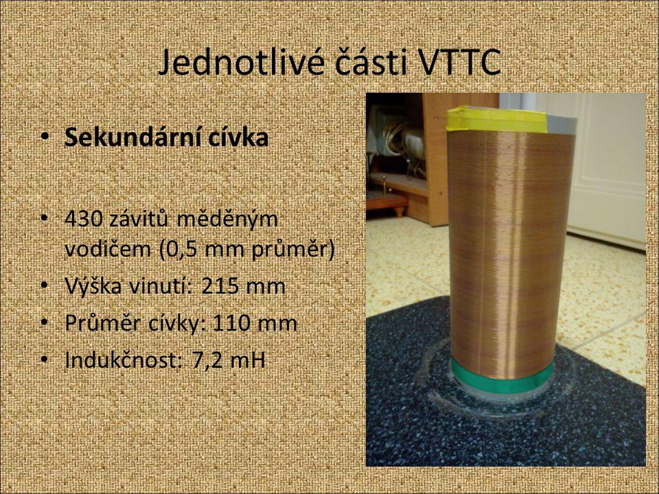 Jednotlivé části VTTC Sekundární cívka 430 závitů měděným vodičem (0,5 mm průměr) Výška vinutí: 215 mm Průměr cívky: 110 mm Indukčnost: 7,2 mH