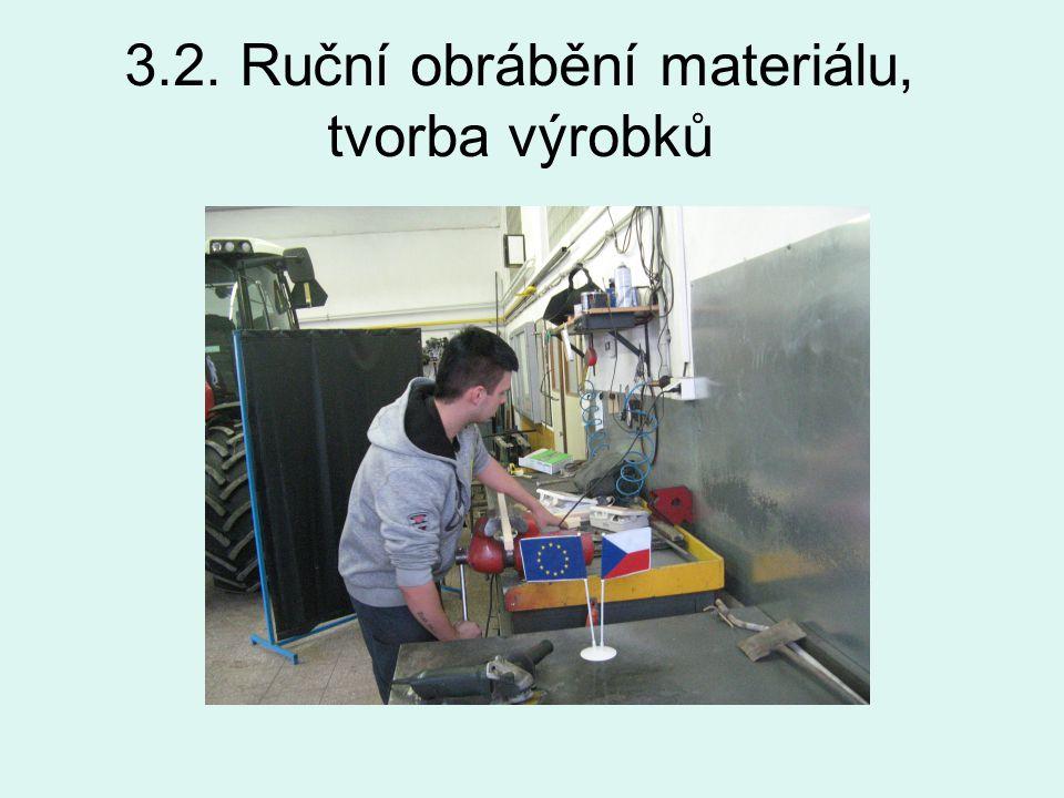 3.2. Ruční obrábění materiálu, tvorba výrobků