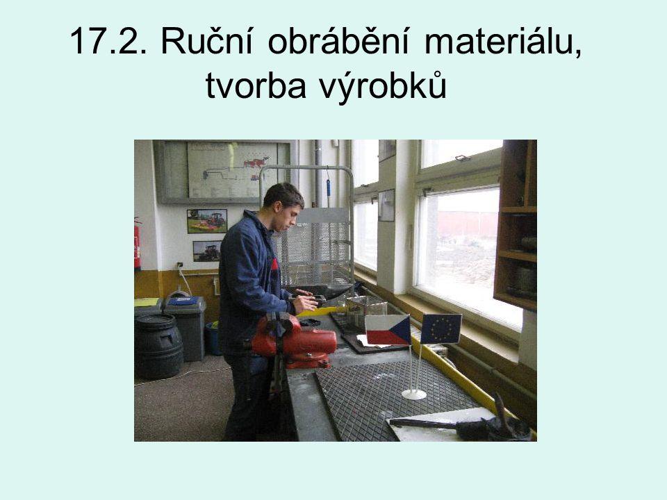 17.2. Ruční obrábění materiálu, tvorba výrobků