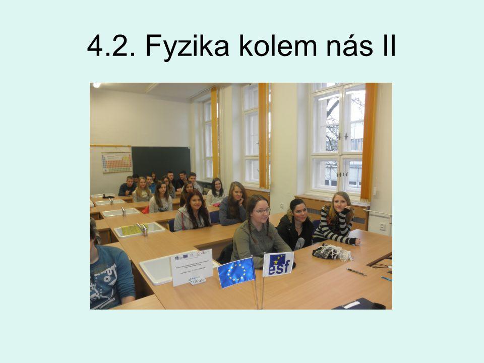 4.2. Fyzika kolem nás II