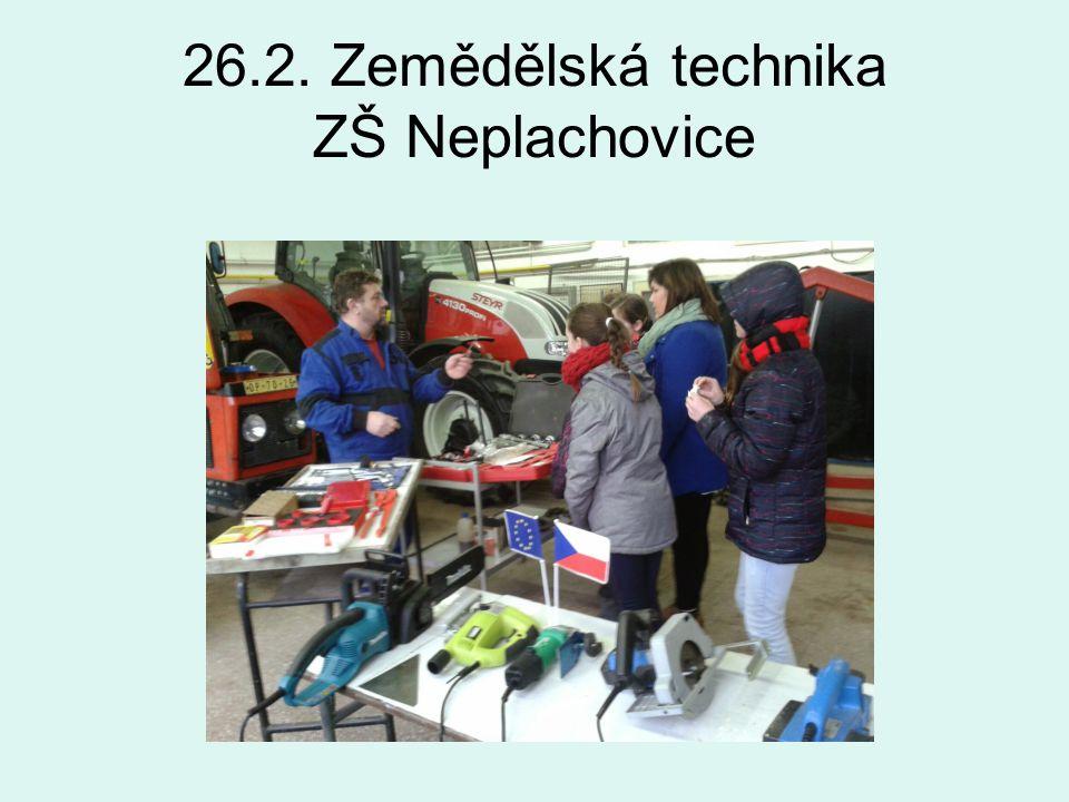 26.2. Zemědělská technika ZŠ Neplachovice