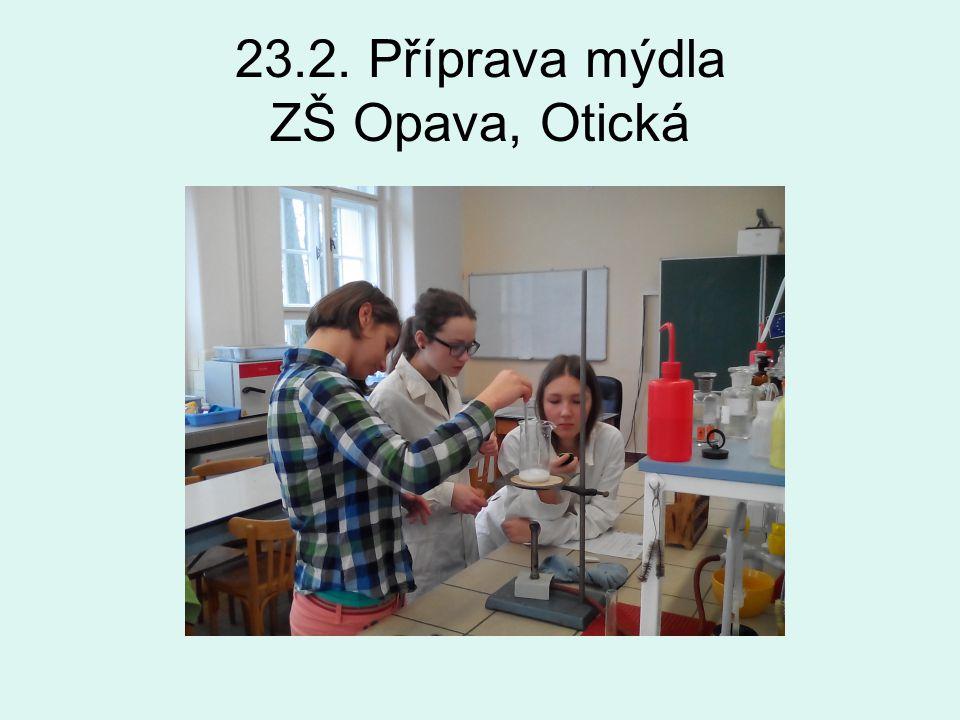 23.2. Příprava mýdla ZŠ Opava, Otická