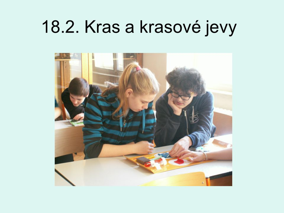 18.2. Kras a krasové jevy